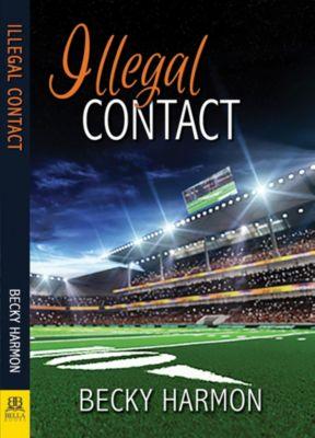 Illegal Contact, Becky Harmon
