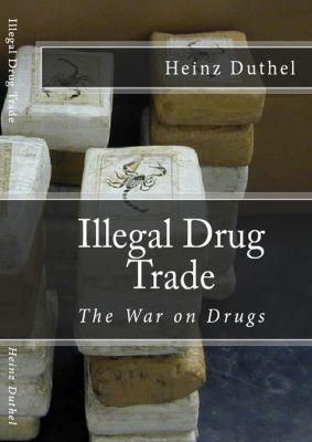 Illegal Drug Trade, Heinz Duthel
