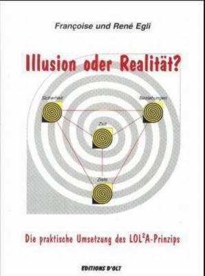 Illusion oder Realität?, Francoise Egli, Rene Egli