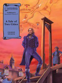 Illustrated Classics: A Tale of Two Cities, Charles Dickens
