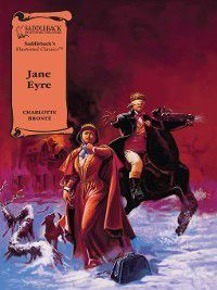Illustrated Classics: Jane Eyre, Charlotte Bronte
