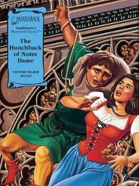 Illustrated Classics: The Hunchback of Notre Dame, Victor Hugo