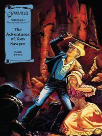 Illustrated Classics: Tom Sawyer, Mark Twain