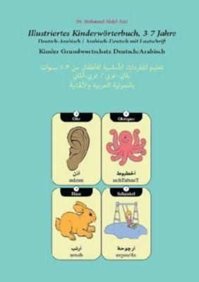 Illustriertes Kinderwörterbuch, 3-7 Jahre, Deutsch-Arabisch/Arabisch-Deutsch, Mohamed Abdel Aziz
