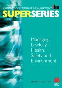 ILM Super Series: Managing Lawfully - Health, Safety and Environment Super Series