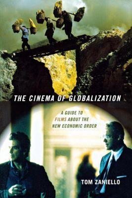 ILR Press: The Cinema of Globalization, Tom Zaniello
