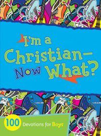 I'm a Christian—Now What?