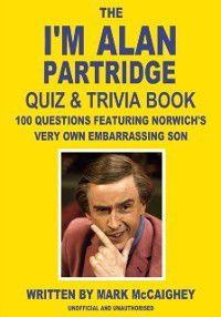 I'm Alan Partridge Quiz & Trivia Book, Mark McCaighey