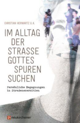 Im Alltag der Straße Gottes Spuren suchen -  pdf epub