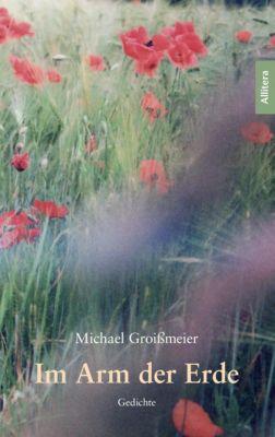 Im Arm der Erde, Michael Groissmeier