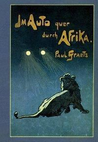 Im Auto quer durch Afrika, Paul Graetz