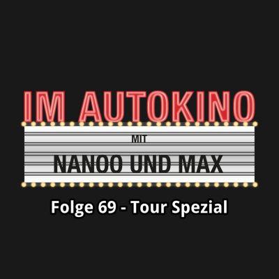 "Im Autokino: Im Autokino, Folge 69: Tour Spezial, Chris Nanoo, Max ""Rockstah"" Nachtsheim"