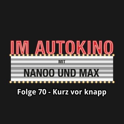 """Im Autokino: Im Autokino, Folge 70: Kurz vor knapp, Chris Nanoo, Max """"Rockstah"""" Nachtsheim"""