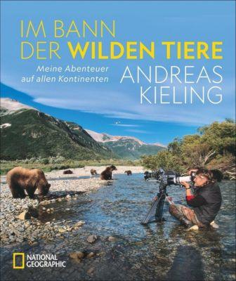 Im Bann der wilden Tiere, Andreas Kieling