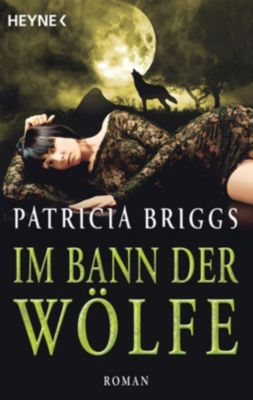 Im Bann der Wölfe - Patricia Briggs |
