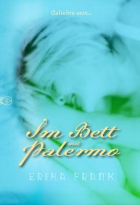 Im Bett mit....: Im Bett mit Palermo, Erika Frank