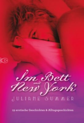 Im Bett mit New York, Juliane Summer