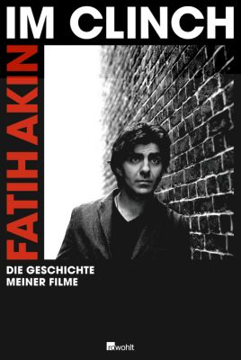 Im Clinch, Fatih Akin