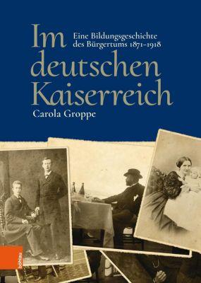 Im deutschen Kaiserreich - Carola Groppe |