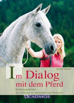 Im Dialog mit dem Pferd, Marlitt Wendt