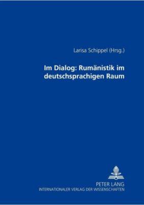 Im Dialog: Rumänistik im deutschsprachigen Raum