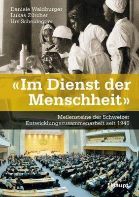 Im Dienst der Menschheit, Daniele Waldburger, Lukas Zürcher, Urs Scheidegger