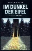 Im Dunkel der Eifel, Edgar Noske