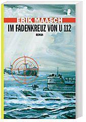 Im Fadenkreuz von U 112, Erik Maasch
