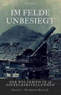 Im Felde unbesiegt, Gustaf von Dickhuth-Harrach