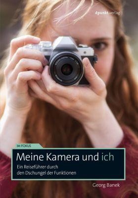 Im Fokus: Meine Kamera und ich, Georg Banek