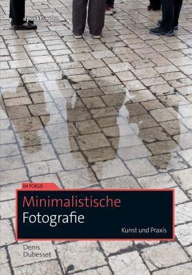 Im Fokus: Minimalistische Fotografie, Denis Dubesset