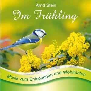 Im Frühling-Sanfte Musik Z.Ent, Arnd Stein