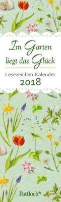 Im Garten liegt das Glück - Lesezeichenkalender 2018