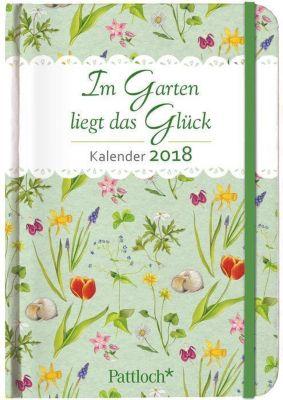 Im Garten liegt das Glück - Terminkalender 2018