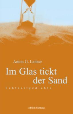 Im Glas tickt der Sand, Anton G. Leitner