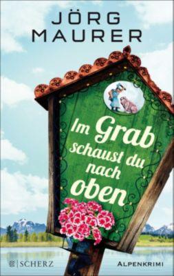 Im Grab schaust du nach oben, Jörg Maurer