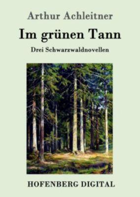Im grünen Tann, Arthur Achleitner