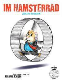 Im Hamsterrad - Michael Kaiser |