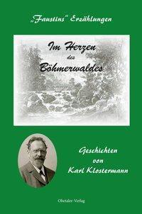 Im Herzen des Böhmerwaldes, Karl Klostermann