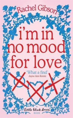 I'm in No Mood for Love, Rachel Gibson