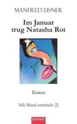 Im Januar trug Natasha Rot, Manfred Eisner