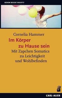 Im Körper zu Hause sein - Cornelia Hammer  