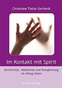 Im Kontakt mit Spirit - Christiane Tietze-Gerhards |