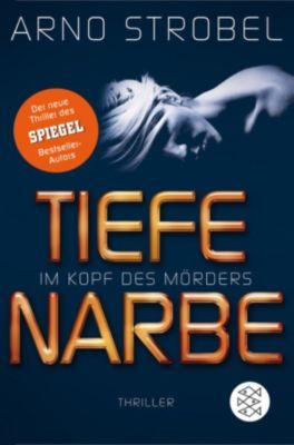 Im Kopf des Mörders: Im Kopf des Mörders - Tiefe Narbe, Arno Strobel