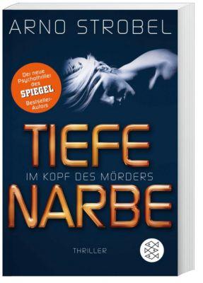 Im Kopf des Mörders - Tiefe Narbe, Arno Strobel