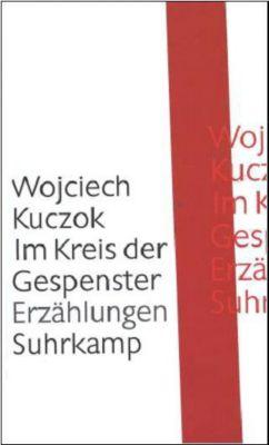 Im Kreis der Gespenster - Wojciech Kuczok |