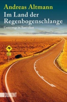 Im Land der Regenbogenschlange, Andreas Altmann