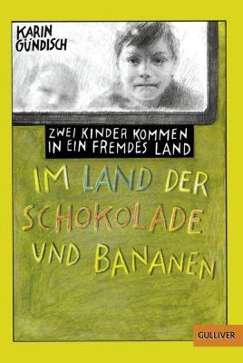 Im Land der Schokolade und Bananen, Karin Gündisch