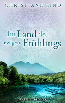 Im Land des ewigen Frühlings, Christiane Lind
