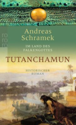 Im Land des Falkengottes Tutanchamun, Andreas Schramek